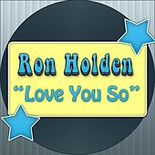 Play & Download Love You So by Ron Holden | Napster