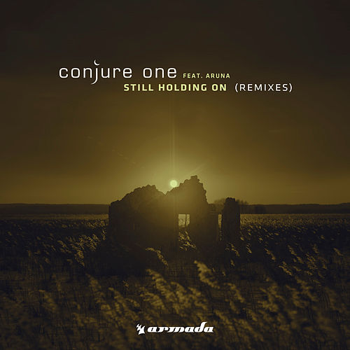 Play & Download Still Holding On (Remixes) by Conjure One | Napster