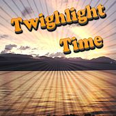 Twighlight Time by Various Artists