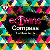 Play & Download Compass (Toshihiro Remix) by EC Twins | Napster