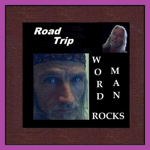 Road Trip by Word Man Rocks