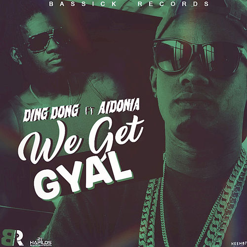 Play & Download We Get Gyal by Ding Dong | Napster