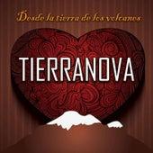 Desde La Tierra De Los Volcanes by Tierranova