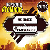 Los Poderosos Atomicos by Bronco