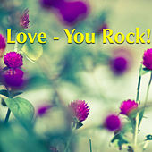 Love - You Rock! von Various Artists