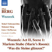 Play & Download Berg: Wozzeck, Op. 7, Act II: Was die Steine glänzen? (Live) - Single by Anne Schwanewilms | Napster
