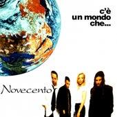 Play & Download C' E' Un Mondo Che... by Novecento | Napster