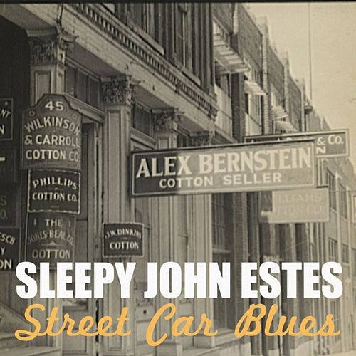 Street Car Blues by Sleepy John Estes