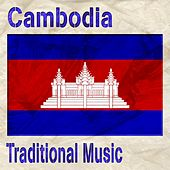 Play & Download Cambodia (Traditional Music) by Various Artists | Napster