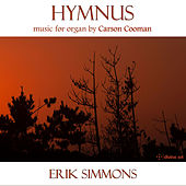 Play & Download Hymnus: Music for Organ by Carson Cooman by Erik Simmons | Napster