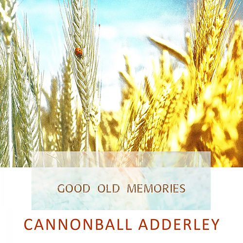 Good Old Memories von Cannonball Adderley