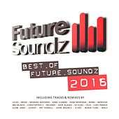 Play & Download Future Soundz - Best of 2016 by Various Artists | Napster