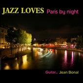 Play & Download Jazz loves Paris-by-night - Guitar trio Jean Bonal by Jean Bonal | Napster