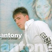 Play & Download Ancora Un Brivido by Antony | Napster