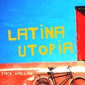 Play & Download Latina Utopia by Jack Hallam   Napster
