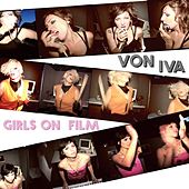 Play & Download Girls on Film by Von Iva | Napster