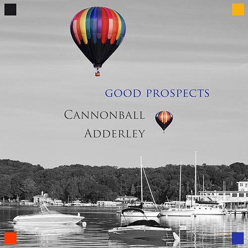 Good Prospects von Cannonball Adderley