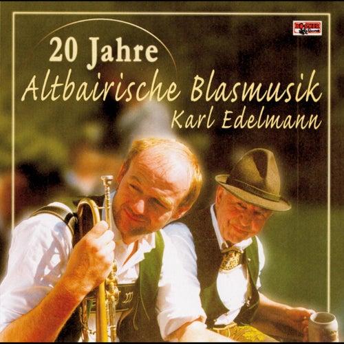 20 Jahre - Altbairische Blasmusik - Karl Edelmann by Altbairische Blasmusik