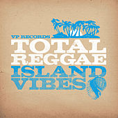 Play & Download Total Reggae: Island Vibes by Various Artists | Napster