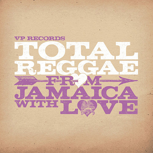 Play & Download Total Reggae: From Jamaica With Love by Various Artists | Napster