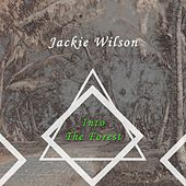 Into The Forest van Jackie Wilson