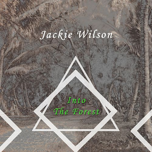 Into The Forest de Jackie Wilson