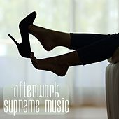 Play & Download Afterwork Supreme Music by Various Artists | Napster