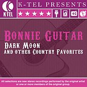 Play & Download Dark Moon & Other Country Favorites by Bonnie Guitar | Napster