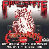 Play & Download Freddy Machete Presents: That's the Beat! by Various Artists | Napster