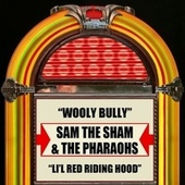 Wooly Bully / Li'l Red Riding Hood by Sam The Sham & The Pharaohs