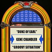 Play & Download Duke Of Earl / Groovy Situation by Gene Chandler | Napster