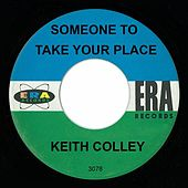 Play & Download Someone To Take Your Place by Keith Colley | Napster