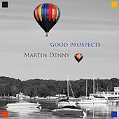 Good Prospects von Martin Denny