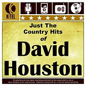 Play & Download Just The Country Hits Of David Houston by David Houston | Napster