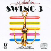 Play & Download Hooked On Swing 3 by Larry Elgart | Napster