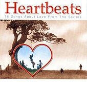 Play & Download Heartbeats: 16 Songs About Love from the Sixties by Various Artists | Napster