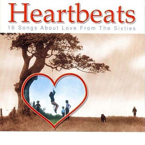 Heartbeats: 16 Songs About Love from the Sixties by Various Artists
