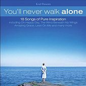 Play & Download You'll Never Walk Alone by Various Artists | Napster