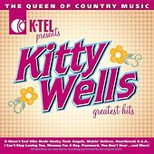 Play & Download Kitty Wells Greatest Hits - The Queen Of Country by Kitty Wells | Napster