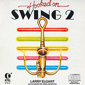 Hooked On Swing 2 by Larry Elgart