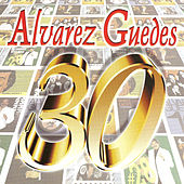 Play & Download Alvarez Guedes Vol. 30 by Alvarez Guedes | Napster