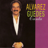 Play & Download Alvarez Guedes Canta by Alvarez Guedes | Napster