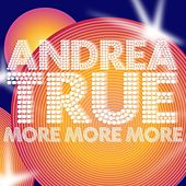 More, More, More by Andrea True
