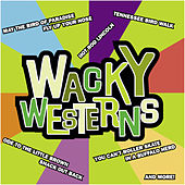 Play & Download Wacky Westerns by Various Artists | Napster