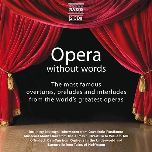 Play & Download OPERA WITHOUT WORDS - The Most Famous Overtures, Preludes, and Interludes in Opera by Various Artists | Napster