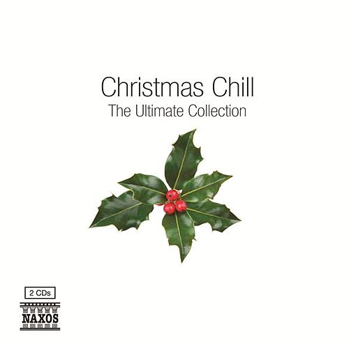 Play & Download Christmas Chill – The Essential Collection by Various Artists | Napster