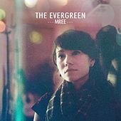 Play & Download The Evergreen by Mree | Napster