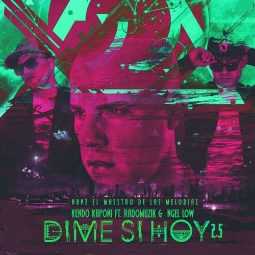 Dime Si Hoy (2.5) [feat. Rado Muzik & Ngel Low] de Kendo Kaponi