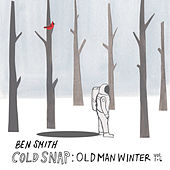 Play & Download Cold Snap: Old Man Winter, Vol. 1-6 by Ben Smith | Napster