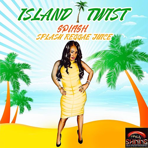 Island Twist by Splash